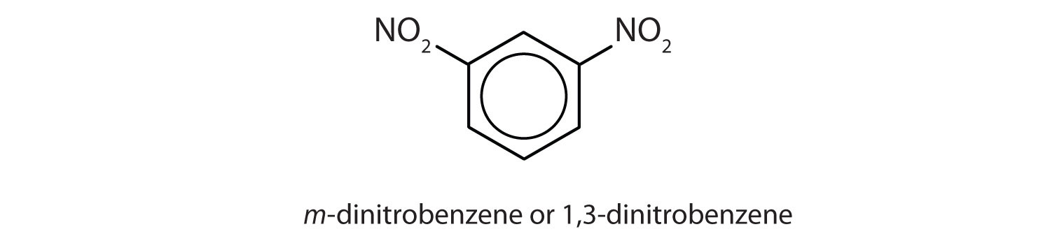 Aromatic 6-carbon cyclic compound with two groups NO2 in Carbons 1 and 3.